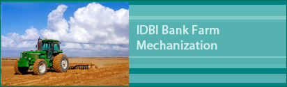 Agriculture Finance Farm Mechanization - IDBI Bank Farm Mechanization